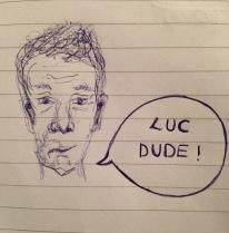 """""""Luc Dude"""", E. Robertson, 2016."""
